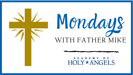Mondays with Father Mike